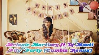 Pity Party (cumbia remix + Videoclip)  - Melanie Martinez ft. DJ Monti