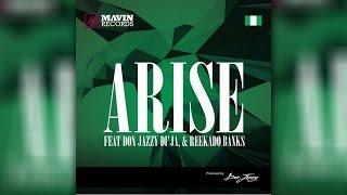Arise Ft. Don Jazzy, Di'Ja And  Reekado Banks