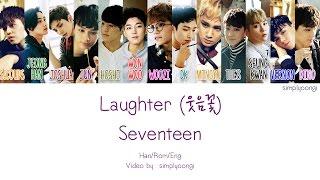 SEVENTEEN [세븐틴] - Laughter [웃음꽃] (Color Coded Lyrics | Han/Rom/Eng)