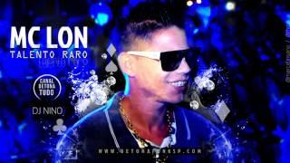MC Lon   Talento Raro   Música nova 2013 DJ Nino) Produzida Oficial 2013
