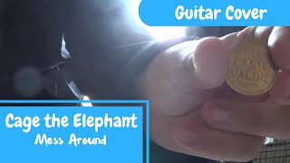 Cage the Elephant- Mess Around (MAIN RIFF ONLY)