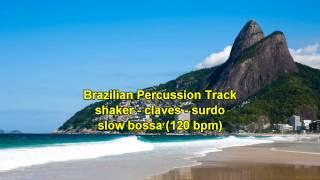 Brazilian Percussion Track - slow bossa (120 bpm)