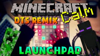 MINECRAFT CALM REMIX (Launchpad Dubstep Cover)