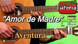 Amor de Madre - Aventura Cover/Tutorial Guitarra