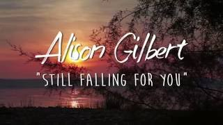 Alison Gilbert - Still falling for you (Piano Version)