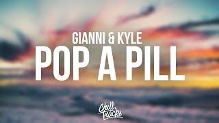 gianni & kyle - pop a pill