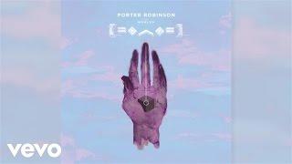Porter Robinson - Natural Light (Audio)