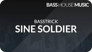Basstrick - Sine Soldier