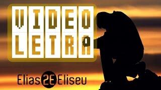 Elias e Eliseu - Ora Que Passa (Lyric Video) Single 2015