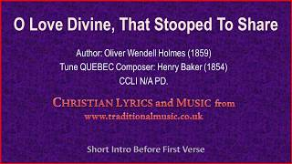 O Love Divine, That Stooped To Share - Old Hymn Lyrics & Music