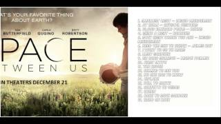THE SPACE BETWEEN US Full Soundtrack Tracklist