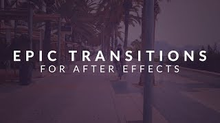 Epic Transitions Pack Promo - 32 Amazing After Effects Transition Presets!