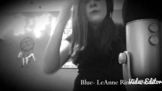 Blue- LeAnn Rimes Cover by Hailey Laguidara