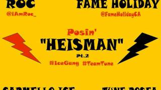 Heisman Pt.2 -Fame Holiday ft Roc, Carmello Ice & Tune Rosea