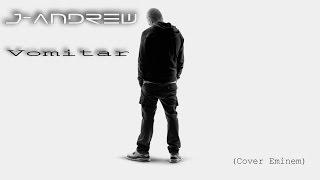 J-Andrew - Vomitar (Cover Eminem)