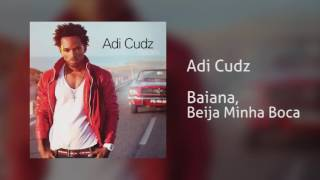 Adi Cudz - Baiana, Beija Minha Boca [Áudio]