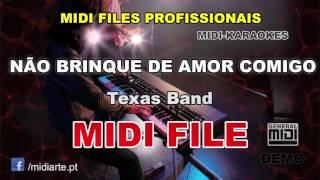 ♬ Midi file  - NÃO BRINQUE DE AMOR COMIGO - Texas Band