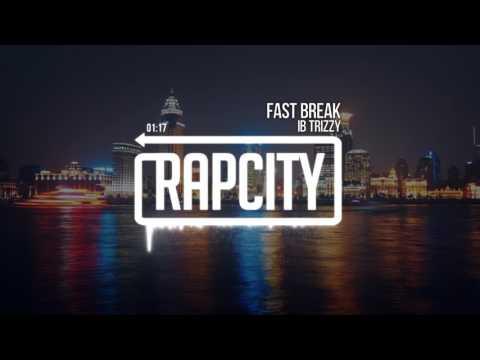 IB Trizzy - Fast Break