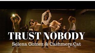 Trust Nobody by @selenaGomez & @Cashmerecat | @DanaAlexaNY Choreography