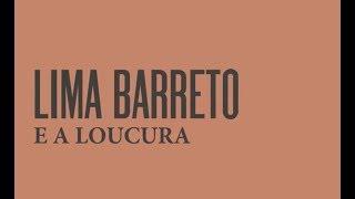 Lima Barreto e a Loucura