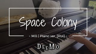 [Deemo 2.1] Space colony - Mili // Piano ver. [Rui]