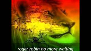 Roger Robin No More Waiting September 2011 Megamix One Riddim Roots Reggae