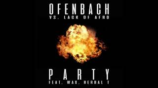 Ofenbach vs. Lack of Afro - PARTY (feat Herbal T, Wax) BASS BOOSTED)