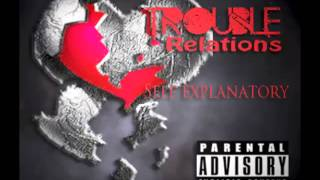 Dj Official Presents - SelfExplanatory - Trouble Relations