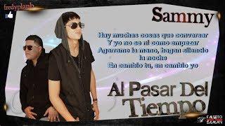 """""""Al Pasar Del Tiempo"""" (Letras) - Falsetto & Sammy ✔"""