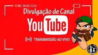 Divulgando Canais ao Vivo 24hs - Divulgação de Canal ao Vivo - GANHE MUITOS INSCRITOS