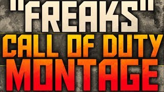 """""""Freaks"""" - A Call of Duty Montage by @TheFatZeus"""