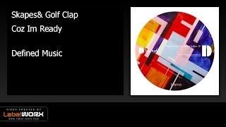 Skapes, Golf Clap - Coz Im Ready (Original Mix)