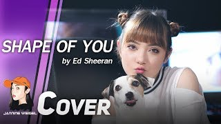 Ed Sheeran - Shape Of You  cover by Jannine Weigel ft.Tyler & Ryan)
