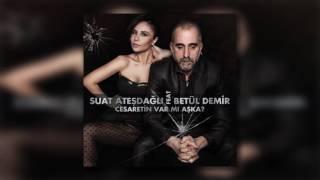 Suat Ateşdağlı feat Betül Demir - Cesaretin Var Mı Aşka (Club Mix)