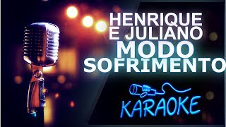🎤 KARAOKÊ - Modo Sofrimento - Henrique e Juliano