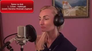Śpiew na ślub - Leonard Cohen - Hallelujah (cover) Karolina Woźniak-Zygmunt