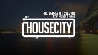 Ryan Harvey & Kyolo - Third Degree (Ft. Stevyn)