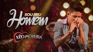 Léo Moreira - Sou Seu Homem