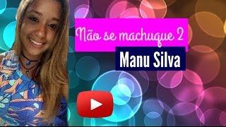 Manu Silva - Não se machuque 2