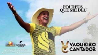 FOI DEUS QUE ME DEU CLIPE OFICIAL NETINHO O VAQUEIRO CANTADOR