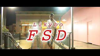 Likybo -  FSD [Prod By Newport Noah]Dir @JAYYFILMS