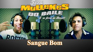 Forró Mullekes Do Baile - Sangue Bom ( Clip Full HD )