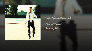 Until You're Satisfied