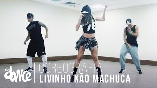Livinho Não Machuca - Mc Livinho - Coreografia |  FitDance - 4k