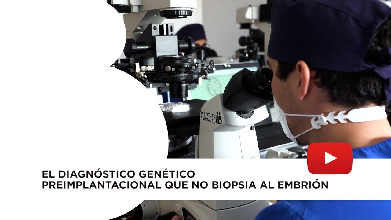 DGP no invasivo. El diagnóstico genético preimplantacional que no biopsia al embrión