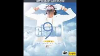 Lyrikal - Cloud 9 | NEW 2015 SOCA RELEASE