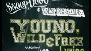Snoop Dogg & Wiz Khalifa - Young, Wild and Free ft. Bruno Mars Lyrics