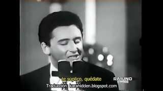 ★ Io che non vivo (senza te) - Pino Donaggio - Sub español