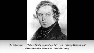 """R. Schumann Album für die Jugend op.68  n.6 """"Armes Waisenkind"""" (Simone Pionieri)"""