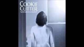 Cookie Cutter - Natasha Gawrit